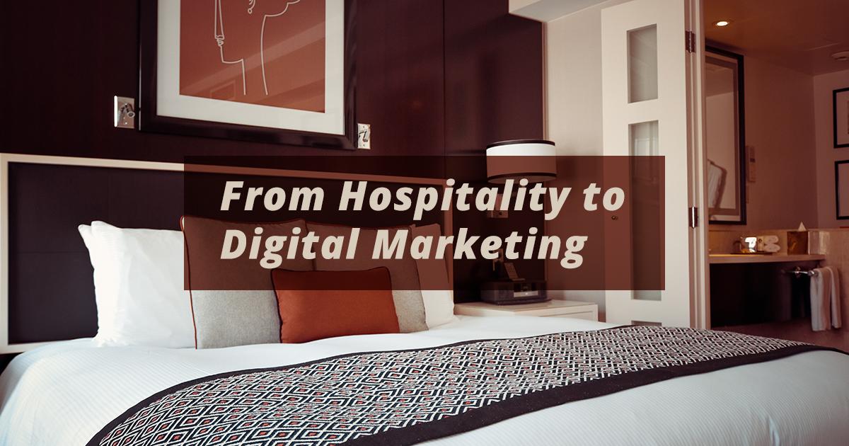 From Hospitality to Digital Marketing