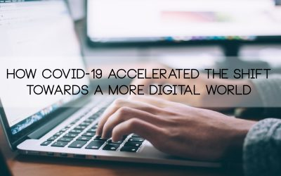 How Covid-19 accelerated the shift towards a more digital world