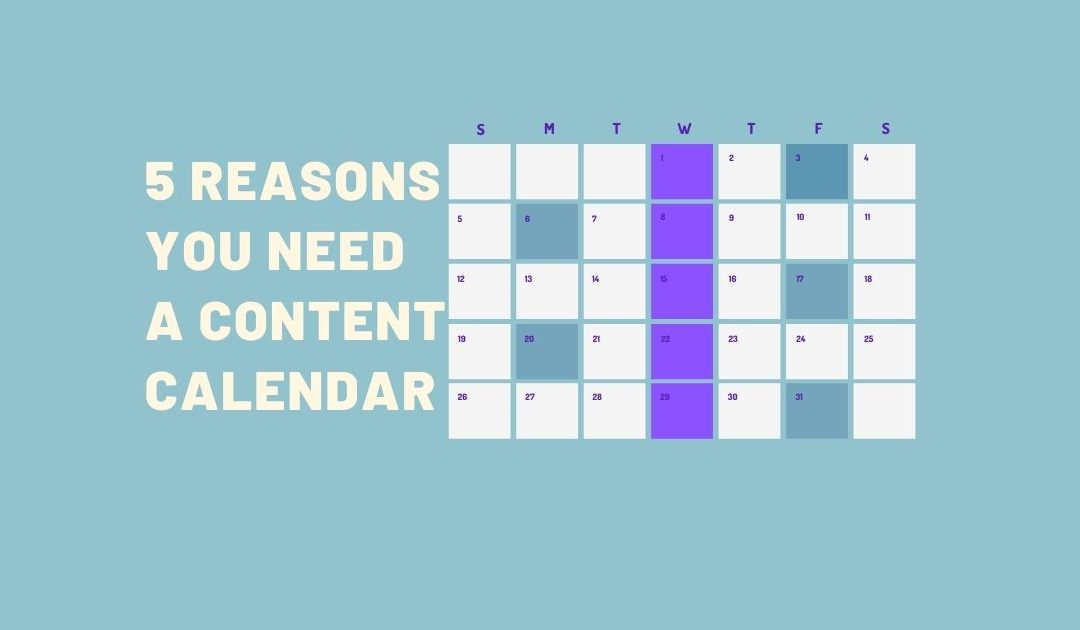 5 reasons you need a content calendar